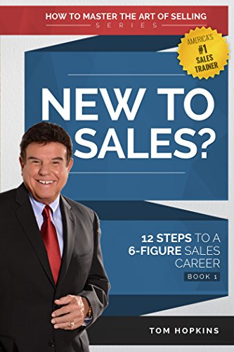 New to Sales: 12 Steps to a 6-Figure Sales Career - Book 1 (How to Master the Art of Selling) (English Edition)