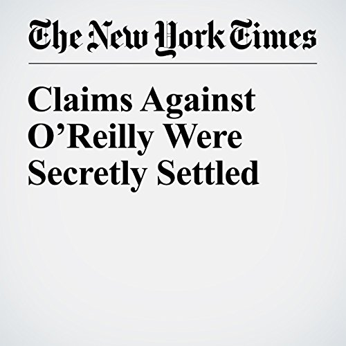 Claims Against O'Reilly Were Secretly Settled audiobook cover art
