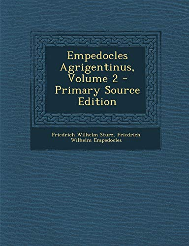 Empedocles Agrigentinus, Volume 2 - Primary Source Edition