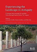 Experiencing the Landscape in Antiquity: I Convegno Internazionale di Antichità - Università degli Studi di Roma 'Tor Vergata' (International)