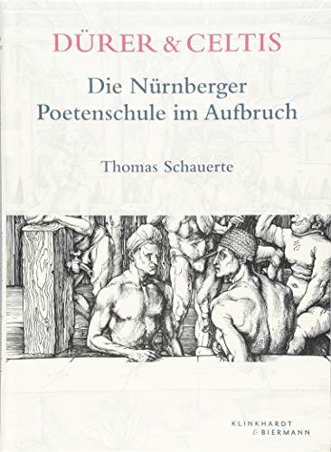 Dürer & Celtis: Die Nürnberger Poetenschule im Aufbruch