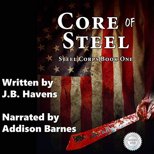 Core of Steel     Steel Corps, Book 1              By:                                                                                                                                 J. B. Havens                               Narrated by:                                                                                                                                 Addison Barnes                      Length: 8 hrs and 40 mins     2 ratings     Overall 4.5