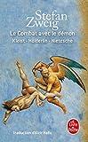 Le Combat avec le démon - Kleist, Hölderlin, Nietzsche
