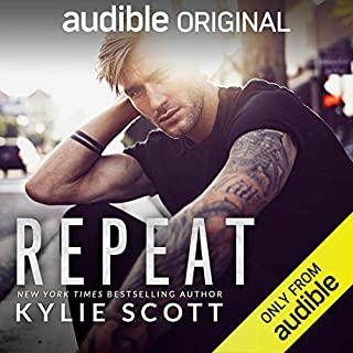 Repeat                   Written by:                                                                                                                                 Kylie Scott                               Narrated by:                                                                                                                                 Andi Arndt                      Length: 6 hrs and 47 mins     20 ratings     Overall 4.5