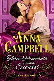 Three Proposals and a Scandal: A Sons of Sin Novella by [Anna Campbell]
