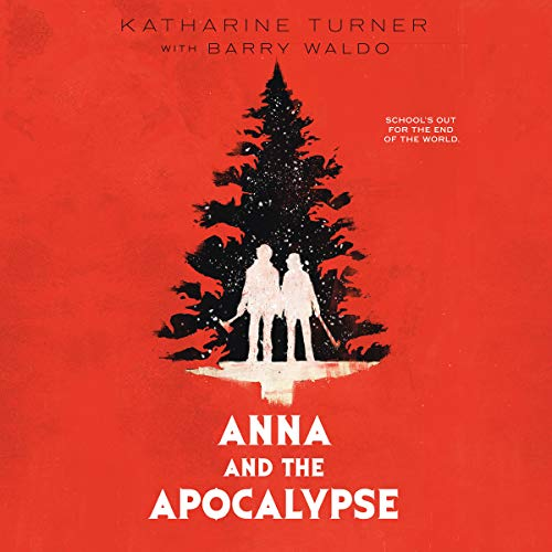 Anna and the Apocalypse audiobook cover art