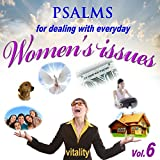 Psalms for Dealing with Everyday Women's Issues, Vol. 6