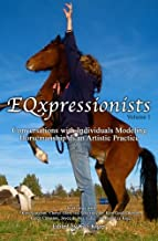 EQxpressionists: Individuals Modeling Horsemanship as an Artistic Practice