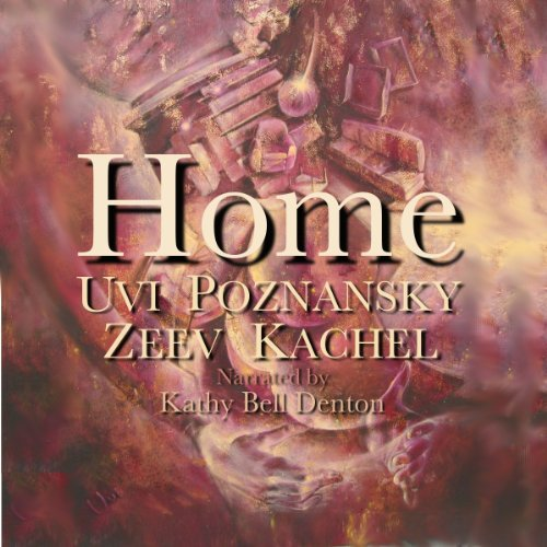 Home                   By:                                                                                                                                 Uvi Poznansky,                                                                                        Zeev Kachel                               Narrated by:                                                                                                                                 Kathy Bell Denton                      Length: 2 hrs and 17 mins     8 ratings     Overall 4.0