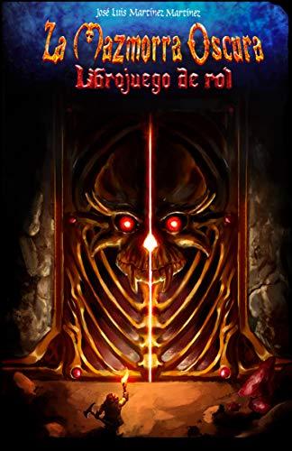 La Mazmorra Oscura: Librojuego de rol