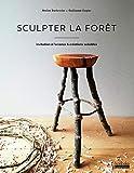 Sculpter la forêt - Invitation à l'errance & créations sensibles