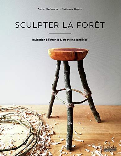 Sculpter la forêt: Invitation à l'errance & créations sensibles
