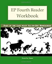 EP Fourth Reader Workbook: Part of the Easy Peasy All-in-One Homeschool (EP Reader Workbook) (Volume 4)