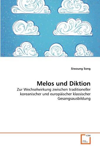 Melos und Diktion: Zur Wechselwirkung zwischen traditioneller koreanischer und europäischer klassischer Gesangsausbildung
