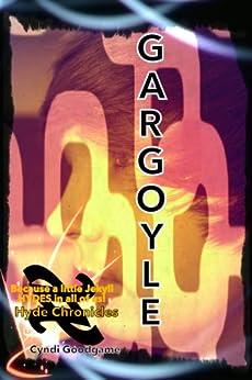 Gargoyle: The Hyde Chronicles by [Cyndi Goodgame]