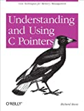 Understanding and Using C Pointers: Core Techniques for Memory Management (English Edition)