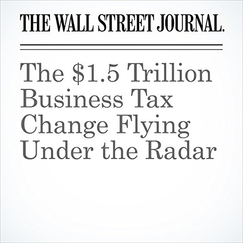 The $1.5 Trillion Business Tax Change Flying Under the Radar audiobook cover art
