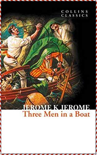 Three Men in a Boat - Jerome K. Jerome [ Vintage classics Edition](Illustrated) (English Edition)