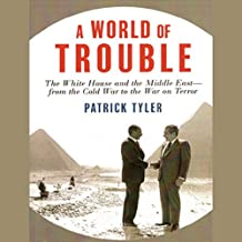 A World of Trouble: The White House and the Middle East