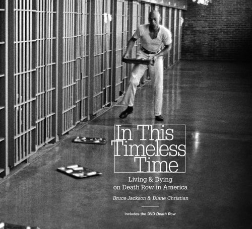 In This Timeless Time: Living and Dying on Death Row in America (Documentary Arts and Culture, Published in association with the Center for Documentary Studies at Duke University) (English Edition)
