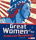 Great Women of the American Revolution (The Story of the American Revolution) (English Edition)