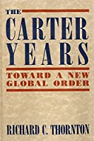 Carter Years: Toward a New Global Order