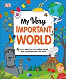 My Very Important World: For Little Learners who want to Know about the World (My Very Important Encyclopedias) - DK