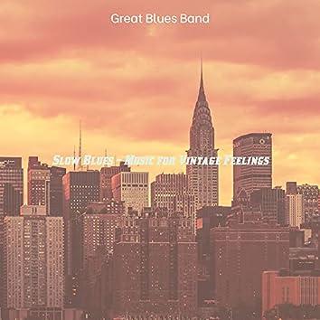 Slow Blues - Music for Vintage Feelings