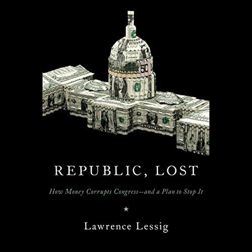 Republic, Lost Audiobook By Lawrence Lessig cover art