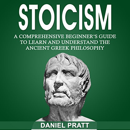 Stoicism: A Comprehensive Beginner's Guide to Learn and Understand the Ancient Greek Philosophy Titelbild