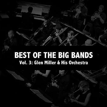 Best of the Big Bands, Vol. 3: Glen Miller & His Orchestra