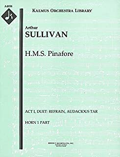 H.M.S. Pinafore (Act I, Duet: Refrain, audacious tar): Horn 1 and 2 parts (Qty 4 each) [A4858]