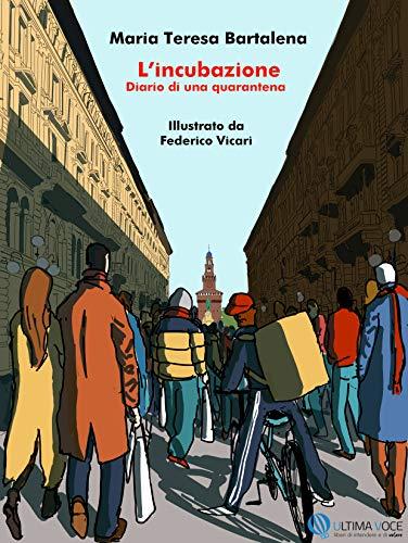 L'INCUBAZIONE: Diario di una quarantena
