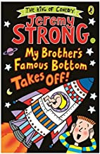 My Brother's Famous Bottom Takes Off by Jeremy Strong PhD(2015-06-04)