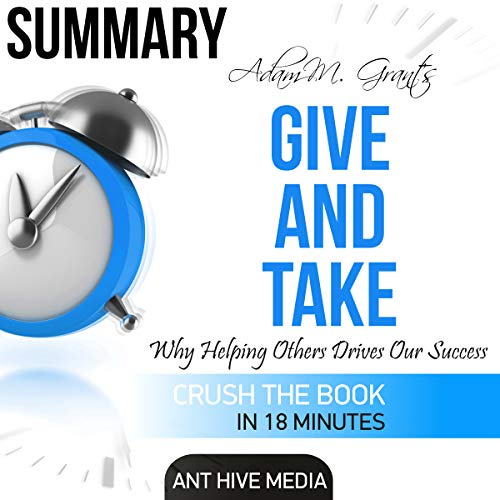 Couverture de Adam Grant's Give and Take: Why Helping Others Drives Our Success Summary