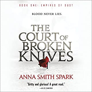 The Court of Broken Knives                   By:                                                                                                                                 Anna Smith Spark                               Narrated by:                                                                                                                                 Colin Mace,                                                                                        Meriel Rosenkranz                      Length: 16 hrs and 36 mins     55 ratings     Overall 3.9