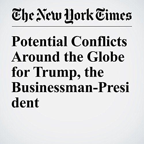Potential Conflicts Around the Globe for Trump, the Businessman-President audiobook cover art