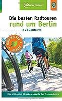 Die besten Radtouren rund um Berlin: Die schoensten Strecken abseits des Autoverkehrs
