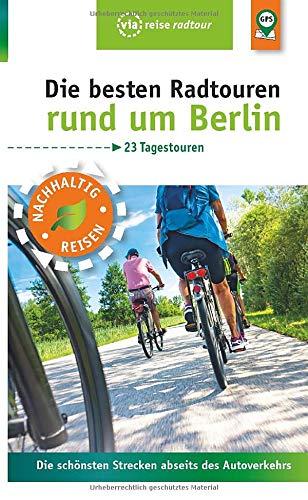 Die besten Radtouren rund um Berlin: Die schönsten Strecken abseits des Autoverkehrs (via reise radtour)
