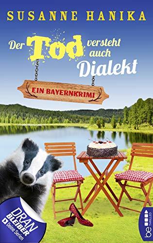 Der Tod versteht auch Dialekt: Ein Bayernkrimi (Sofia und die Hirschgrund-Morde 6)