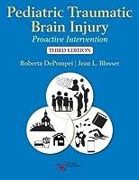 Pediatric Traumatic Brain Injury: Proactive Intervention