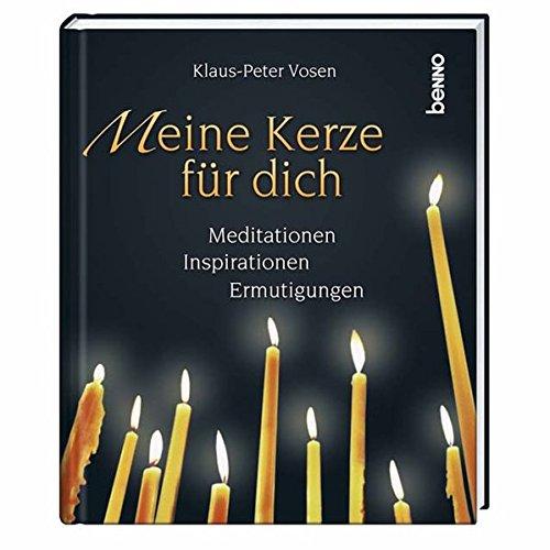 Meine Kerze für dich: Meditationen, Inspirationen, Ermutigungen