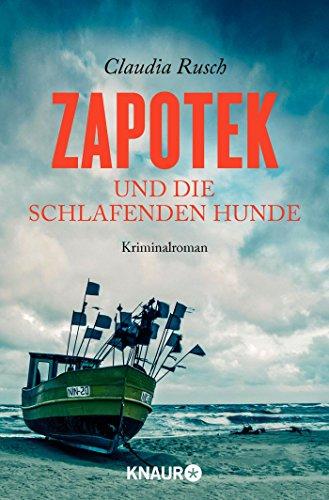 Zapotek und die schlafenden Hunde: Kriminalroman (Ein Fall für Henning Zapotek, Band 2)