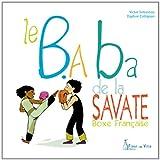 LE B.ABA DE LA SAVATE BOXE FRANCAISE