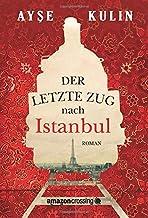 Der letzte Zug nach Istanbul (German Edition)