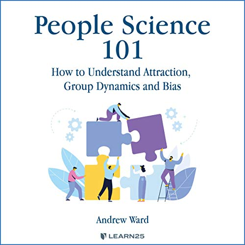 People Science 101: How to Understand Attraction, Group Dynamics and Bias Titelbild