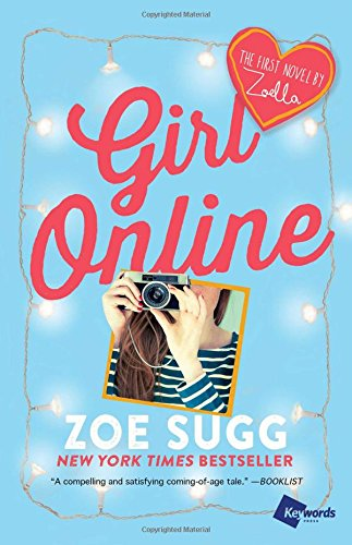 Girl Online: The First Novel by Zoella: 1 (Girl Online Book)