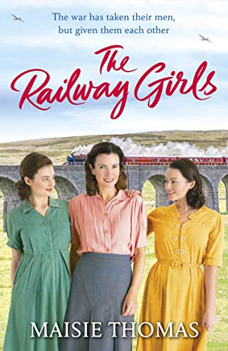 The Railway Girls (Railway Girls 1) by [Maisie Thomas]
