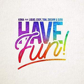 Have fun! (feat. LIQUID, EDDY, TOM, ZIGSAW & SU56)