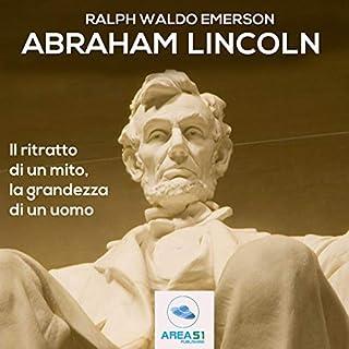 Abraham Lincoln: Il ritratto di un mito, la grandezza di un uomo copertina